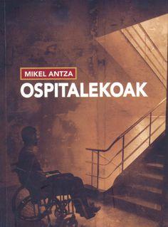 Ospitalekoak. Mikel Antza.