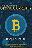 Free Kindle Book -   Guide to Cryptocurrency: Bitcoin, Ethereum, Altcoin, Coin Market, Mining, Investing, Trading, Wallet, Digital Currency, Blockchain, Litecoin, Smart Contracts and the Future of Money