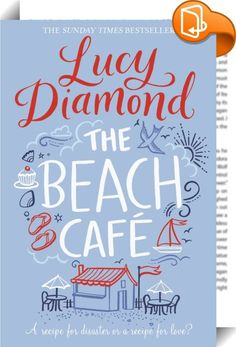 The Beach Cafe    :  The Beach Cafe is Lucy Diamond's classic bestseller, a story of new beginnings, love and adventure. Evie Flynn has always been the black sheep of her family - a dreamer and a drifter, unlike her over-achieving elder sisters. She's tried making a name for herself as an actress, a photographer and a singer, but nothing has ever worked out. Now she's stuck in temp hell, with a sensible, pension-planning boyfriend. Somehow life seems to be passing her by. Then her belo...