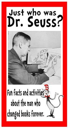 Just who was Dr. Seuss?  Fun facts and activities.