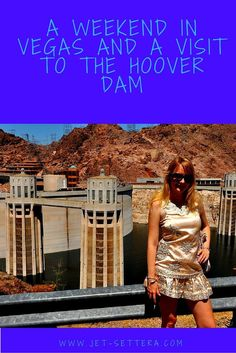 Read more about indulging in luxurious Vegas and a Visit to the Hoover Dam…