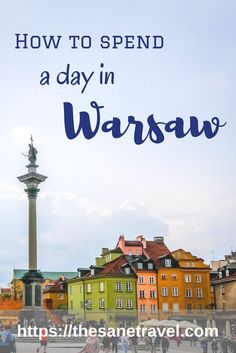 How to Spend A Day in Warsaw Poland from The Sane Travel