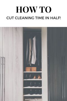 How To: Cut Cleaning Time In Half | www.awelderswife.com