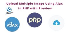 Upload Multiple Image Using Ajax in PHP with Preview - Tuts Make Store Image, Multiple Images, Create Image, Php, Learning, Studying, Teaching, Onderwijs