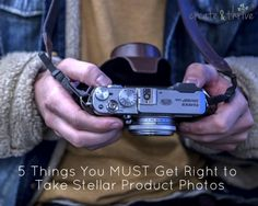 5 Things You Must Get Right to Take Stellar Product Photos   Create & Thrive