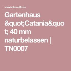 "Gartenhaus ""Catania"" 40 mm naturbelassen | TN0007"