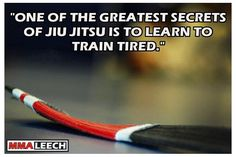 Learn to train tired. Nice one. Martial arts quotes