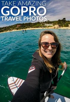 My best tips, tricks, and advice for taking AMAZING travel photos with your GoPro.