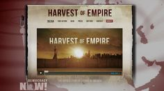 """""""Harvest of Empire"""": New Film Recounts How U.S. Intervention Caused Mass Latin American Migrations"""