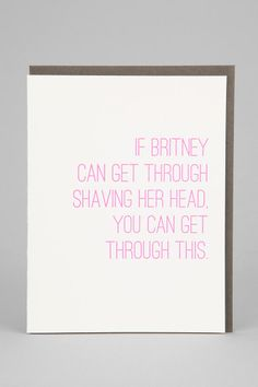 If Britney Can Get Through Card @Heather Tenney English this made me think of you!! I know how you love Britney :)