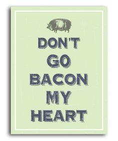 'Bacon My Heart' Print