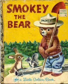 If you were born in 1955, you might have inherited a fav Golden Book from your siblings that came out that year -- things Smokey the Bear were super popular in the mid to later 50s - US Park attendance was way up in 1955 and Smokey was a children's fav.