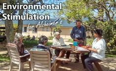 Sitting outside in the sun, chatting, playing games; all these are stimulating activities of the environment. http://juracare.co.za/environmental-stimulation-potential-its-effects-on-people-with-dementia/