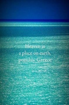 Heaven is a Place on Earth, possibly Greece