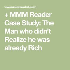 + MMM Reader Case Study: The Man who didn't Realize he was already Rich