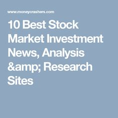 10 Best Stock Market Investment News, Analysis & Research Sites