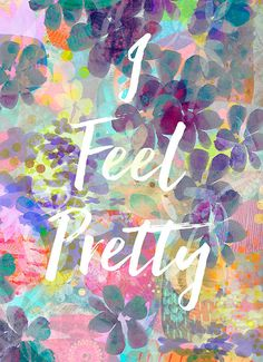 I Feel Pretty inspiration print wellbeing by BerengereDucomsArt