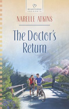 The Doctor's Return (Snowgum Creek Book 3) ~ A contemporary Christian romance set in Australia ~ Love Inspired Heartsong Presents, August 2014.