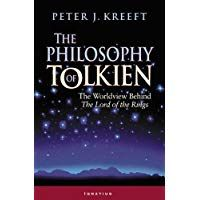 The Philosophy Of Tolkien The Worldview Behind The Lord Of The Rings Tolkien Philosophy Modern Philosophy
