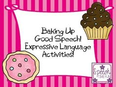 Baking Up Good Speech: Expressive Language Activity Pack!