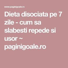 Dieta disociata pe 7 zile - cum sa slabesti repede si usor ~ paginigoale.ro Nice Body, Metabolism, Carne, Natural Remedies, Health Tips, Healthy Living, Food And Drink, Health Fitness, Healing