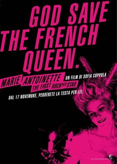 God Save the French Queen. Marie Antoinette: A Film by Sofia Coppola