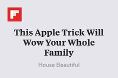 This Apple Trick Will Wow Your Whole Family http://flip.it/kNgJI