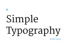 Simple Typography: Sass boilerplate for beautiful typography...