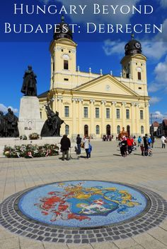 Hungarian Cities: Debrecen, The Doorstep Of The Great Hungarian Plain