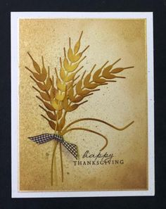 *CAS240 Thanksgiving Wheat by hobbydujour - Cards and Paper Crafts at Splitcoaststampers