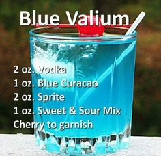 Rather have a xanny but thi will do. Blue Valium - Replace the sweet & sour mix with grenadine.the Purple Valium. Liquor Drinks, Non Alcoholic Drinks, Cocktail Drinks, Drinks With Grenadine, Blue Curacao Drinks, Funny Cocktails, Blue Cocktails, Slushies, Alcohol Drink Recipes