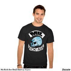 Mr.Kick Ass Skull Shirt