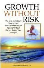 Growth Without Risk offers a clear, concise independent overview of an Indexed Annuity.  It is the perfect book to share with your clients to simplify and explain in laymen's terms what your clients need to know about Indexed Annuities.