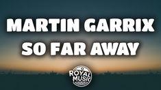 Martin Garrix, David Guetta - So Far Away (Lyrics)