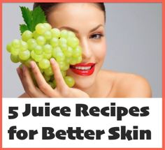 5 Juice Recipes for Better Skin