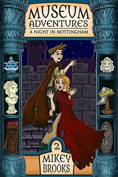 Museum Adventures #2: A Night in Nottingham by Mikey Brooks. Middle Grade Time Travel.