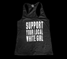 Heathen Productions |Support Your Local White Girl