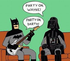 Party on Wayne. Party on Darth. Cartoon of Batman and Darth Vader situated like Wayne and Garth from Wayne's World