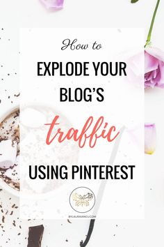 Ready to grow your blog, get more pageviews and explode your traffic? This blog post is packed full of advice on how to use Pinterest to drive more traffic and sales #blogtraffic #pintereststrategies