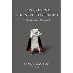 You might not know it yet, but you need this book. thebloggess.com