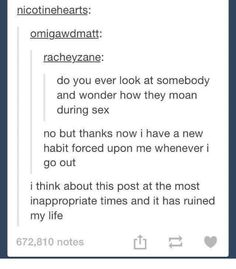 This is now engraved into my soul, and now i can't look at anyone. Freaky Quotes, Funny Quotes, Quotes Quotes, Funny Tumblr Posts, Best Of Tumblr Funny, Stupid Funny, Hilarious, Mood Quotes, Amor