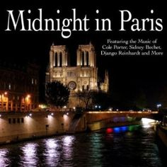 Midnight In Paris - Featuring the Music of Cole Porter, Sidney Bechet, Django Reinhardt and More