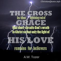 A.W. Tozer Quote - Lightning Rod of Grace - Christian Quotes