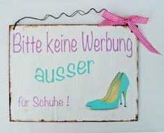 Dekoratives Schild für alle Menschen die ihren Briefkasten nicht mit Werbung zugeschüttet bekommen möchten. Ausser natürlich für Schuhwerbung!      ...