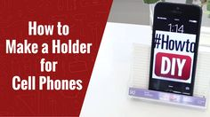 How to Make a Stand for Phones
