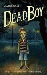 Dead Boy Laurel Gale Genre: MG Fantasy , Zombies Paperback: 256 Pages Publication: September 2015 by Crown Books for Young . Best Children Books, Books For Boys, Childrens Books, Random House, Date, The Graveyard Book, Laurel, Halloween Books, Scary Stories