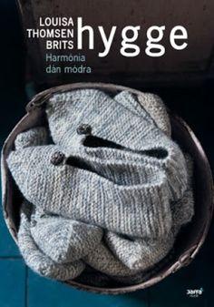 Tekla Könyvei – könyves blog: Louisa Thomsen Brits – Hygge: Harmónia dán módra