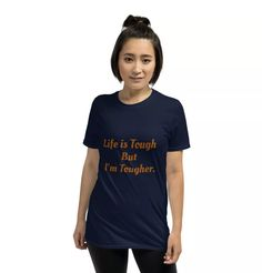 Life is tough, but I'm tougher. Short-Sleeve Unisex T-Shirt