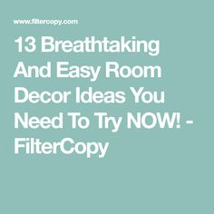 13 Breathtaking And Easy Room Decor Ideas You Need To Try NOW! - FilterCopy