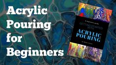 Acrylic Pouring for Beginners | Acrylic Pouring